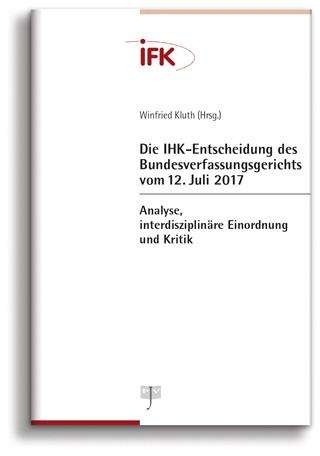 Die IHK-Entscheidung des Bundesverfassungsgerichts vom 12. Juli 2017 (Cover)