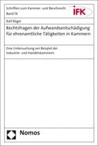 """Prof. Dr. Ralf Röger: """"Rechtsfragen der Aufwandsentschädigung für ehrenamtliche Tätigkeiten in Kammern. Eine Untersuchung am Beispiel der Industrie- und Handelskammern"""" (Cover)"""