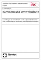 """Karolin Heyne, LL.M.oec.: """"Kammern und Umweltschutz. Auswirkungen des Umweltrechts auf die Aufgaben der Kammern unter Einbeziehung von Gemeinwohl und Staatszielbestimmungen"""" (Cover)"""