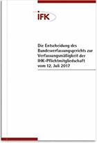 Die Entscheidung des Bundesverfassungsgerichts zur Verfassungsmäßigkeit der IHK-Pflichtmitgliedschaft vom 12. Juli 2017 (Cover)